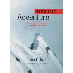 Risking Adventure: Mountaineering Journeys Around the World